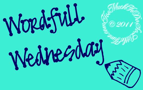 wpid-WordfullWednesday-2011-10-5-10-40.jpg